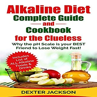Alkaline Diet Complete Beginner's Guide and Cookbook for the Clueless audiobook cover art