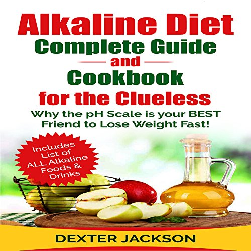 Alkaline Diet Complete Beginner's Guide and Cookbook for the Clueless cover art