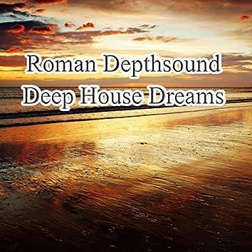 Deep House Dreams