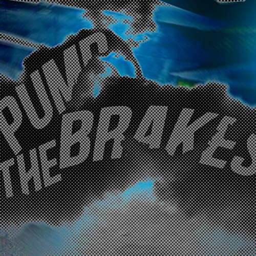 Pump the Brakes (feat. ForTheCrows) [Explicit]
