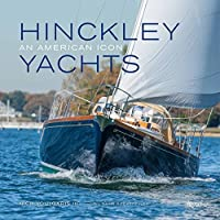 Hinckley Yachts: An American Icon by Nick Voulgaris III(2014-04-29)