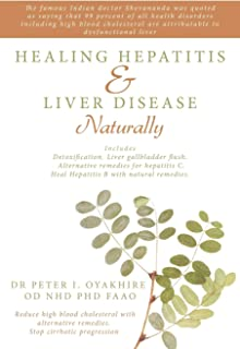 Healing Hepatitis and Liver Disease Naturally: Detoxification. Liver gall bladder flush & Cleanse. Cure Hepatitis C and He...
