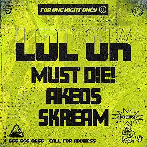 Must Die!, Akeos & Skream