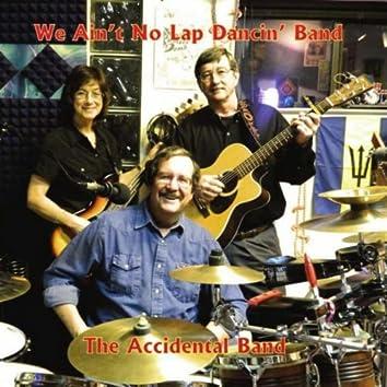 We Ain't No Lap Dancin' Band