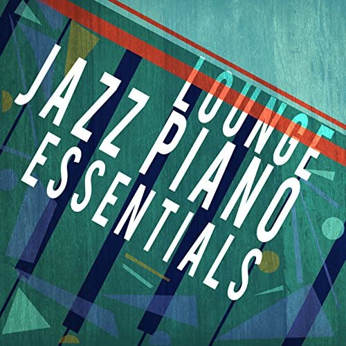 Relaxing Instrumental Jazz Ensemble, Jazz Lounge & Jazz Piano Essentials
