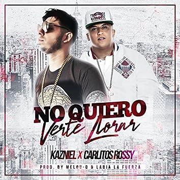 No Quiero Verte Llorar (feat. Carlitos Rossy)