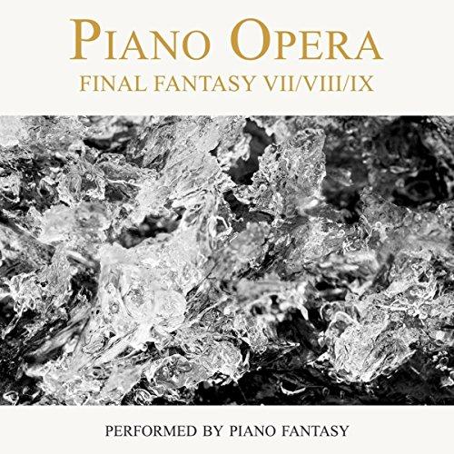 Piano Opera Final Fantasy VII VIII IX (Performed By Piano Fantasy)