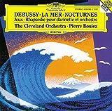 Debussy: La Mer / Nocturnes / Jeux / Rhapsodie pour...
