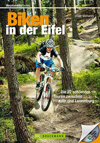 Mountainbike Eifel: Die 22 schönsten Touren zwischen Köln und Trier: Abwechslungsreiche Tagestouren zum Biken in der Eifel in einem MTB Guide. Inkl. GPS-Tracks und Roadbooks (Mountainbiketouren)