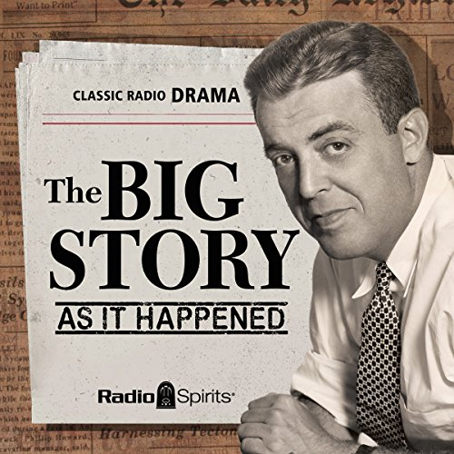 The Big Story: As It Happened audiobook cover art