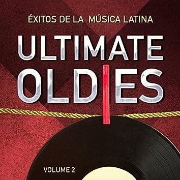 Ultimate Oldies: Éxitos De La Música Latina. Vol. 2