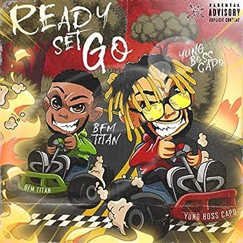 Ready Set Go (feat. BFM Titan)