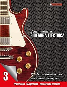 Curso completo de guitarra eléctrica nivel 3: Nivel 3 Realice ...