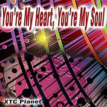 You're My Heart, You're My Soul - Single