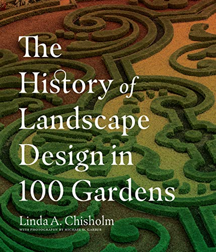 Compare Textbook Prices for The History of Landscape Design in 100 Gardens  ISBN 9781604695298 by Chisholm, Linda A.