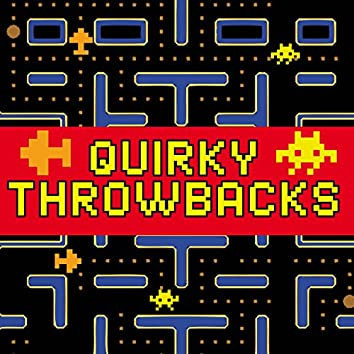 Quirky Throwbacks