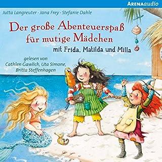 Der große Abenteuerspaß für mutige Mädchen mit Frida, Matilda und Milla Titelbild