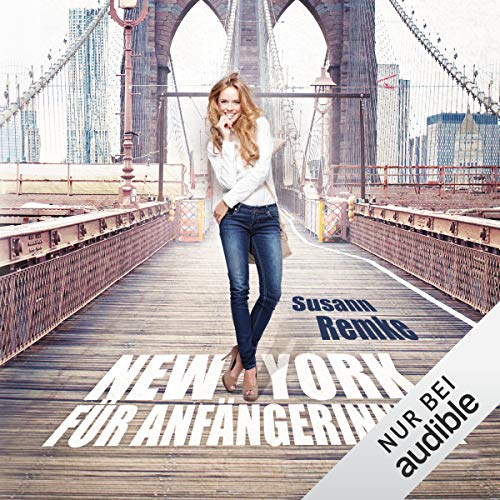 New York für Anfängerinnen                   By:                                                                                                                                 Susann Remke                               Narrated by:                                                                                                                                 Irina von Bentheim                      Length: 9 hrs and 23 mins     1 rating     Overall 3.0