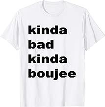 Best kinda bad kinda boujee t shirt Reviews