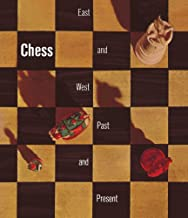 Chess: East and West, Past and Present. A Selection from the Gustavus A. Pfeiffer Collection