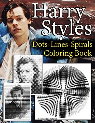 Harry Styles Dots Lines Spirals Coloring Book: New Coloring Books for All Fans of Harry Styles with Fun, Easy and Relaxing Design