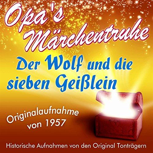 Der Wolf und die sieben Geißlein (Opa's Märchentruhe) audiobook cover art