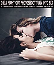 Girls Night Out Photoshoot Turn Into Sex: 20 XXX Rated Lesbian Lovers Sex Erotic Stories (Desires sex, Orphan sex, Babysit...