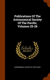 Publications of the Astronomical Society of the Pacific, Volumes 25-26