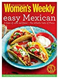 Easy Mexican: Burritos, tacos, fajitas, salsas and much more (The Australian Women's Weekly Essentials)