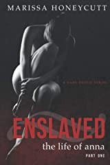 The Life of Anna, Part 1: Enslaved: A Dark Romance Series Paperback