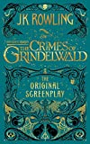 Fantastic Beasts: The Crimes of Grindelwald ? The Original Screenplay - J.K. Rowling