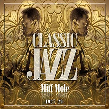 Classic Jazz Gold Collection ( Miff Mole 1927-29 )
