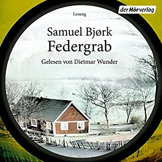 Federgrab                   By:                                                                                                                                 Samuel Bjørk                               Narrated by:                                                                                                                                 Dietmar Wunder                      Length: 8 hrs and 58 mins     Not rated yet     Overall 0.0