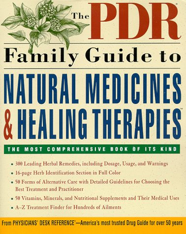 The PDR Family Guide to Natural Medicines and Healing Therapies (Pdr Family Guides)