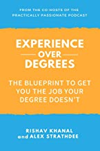 Experience Over Degrees: The Blueprint to Get You the Job Your Degree Doesn't