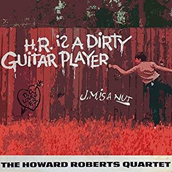 H. R. Is a Dirty Guitar Player
