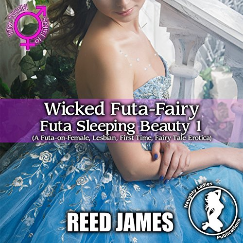 Wicked Futa-Fairy: Futa Sleeping Beauty 1 audiobook cover art