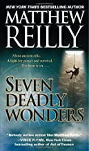 Seven Deadly Wonders by Matthew Reilly (26-Dec-2006) Mass Market Paperback