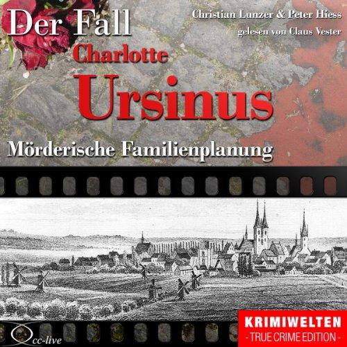 Mörderische Familienplanung - Die Giftmischerin Charlotte Ursinus Titelbild