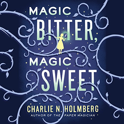 Magic Bitter, Magic Sweet audiobook cover art