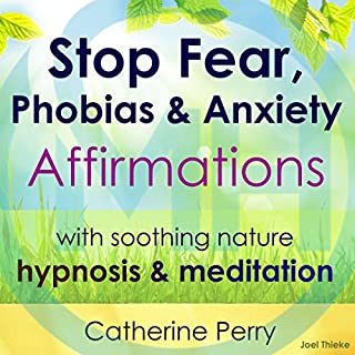 Stop Fear, Phobias & Anxiety Affirmations audiobook cover art