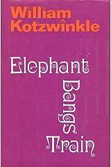 Elephant bangs train Kindle Edition
