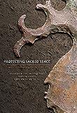 Protecting Sacred Space: Rosalila's Eccentric Chert Cache at Copan and Eccentrics among the Classic Maya