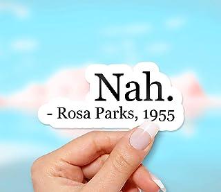Nah Rosa Parks Sticker