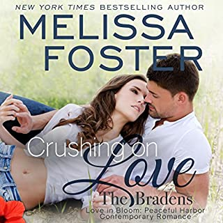 Crushing on Love     The Bradens at Peaceful Harbor, Book 4              By:                                                                                                                                 Melissa Foster                               Narrated by:                                                                                                                                 B.J. Harrison                      Length: 7 hrs and 52 mins     41 ratings     Overall 4.9