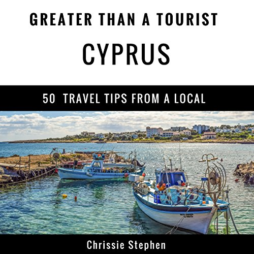Greater Than a Tourist: Cyprus      50 Travel Tips from a Local              By:                                                                                                                                 Chrissie Stephen,                                                                                        Greater Than a Tourist                               Narrated by:                                                                                                                                 Brenda G Brown                      Length: 45 mins     Not rated yet     Overall 0.0