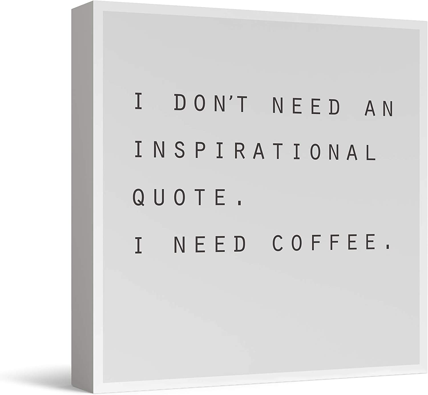 Barnyard Designs 'I Don't Need an Inspirational Quote I Need Cof