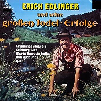 Erich Edlinger und seine großen Jodel-Erfolge