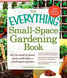The Everything Small-Space Gardening Book (Everything Series) by [Catherine Abbott]
