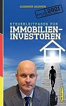 Steuerleitfaden für Immobilieninvestoren: Der ultimative Steuerratgeber für Privatinvestitionen in Wohnimmobilien (5. Aufl...